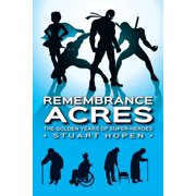 Remembrance Acres: The Golden Years of Super-Heroes - eBook