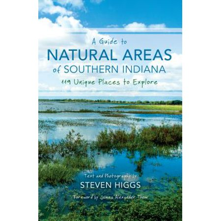 A Guide to Natural Areas of Southern Indiana : 119 Unique Places to