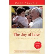 The Joy of Love : On Love in the Family: Amoris Laetitia