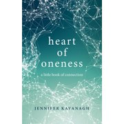 Heart of Oneness : A Little Book of Connection