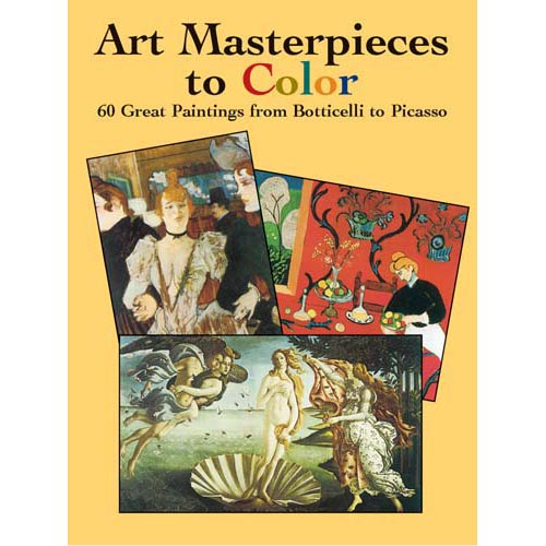 Art Masterpieces to Color: 60 Great Paintings from Botticellli to Picasso