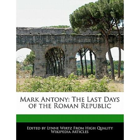 mark antony the last days of the roman republic. Black Bedroom Furniture Sets. Home Design Ideas