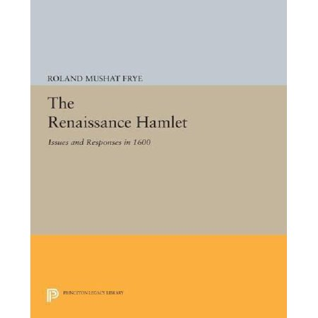 The Renaissance Hamlet  Issues And Responses In 1600