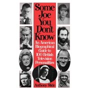 Studies in the Shoah; XIII: Some Joe You Don't Know: An American Biographical Guide to 100 British Television Personalities (Hardcover)