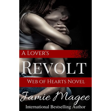 A Lover's Revolt: Web of Hearts and Souls #19 - eBook (Web Heart)