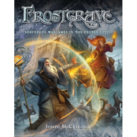 Frostgrave : Fantasy Wargames in the Frozen City - Joseph Craft
