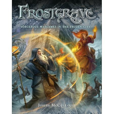 Frostgrave : Fantasy Wargames in the Frozen City (In Summer Frozen)