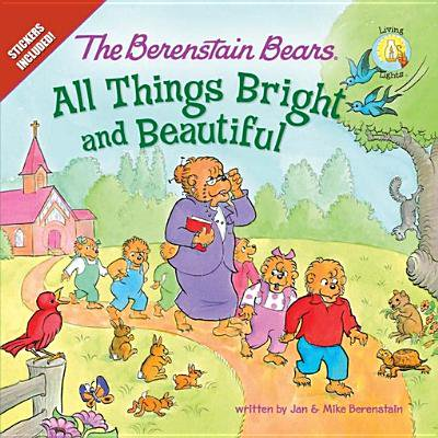 The Berenstain Bears: All Things Bright and Beautiful -