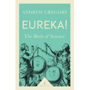 Eureka! : The Birth of Science