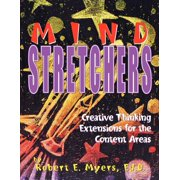Mind Stretchers : Creative Thinking Extensions for the Content Area