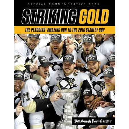 Striking Gold : The Penguins' Amazing Run to the 2016 Stanley