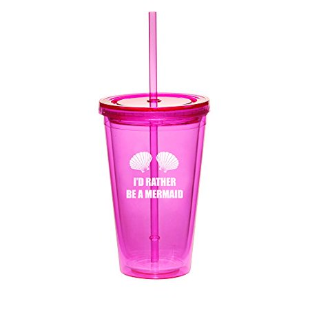 16oz Double Wall Acrylic Tumbler Cup With Straw I'd Rather Be A Mermaid (Hot-Pink)