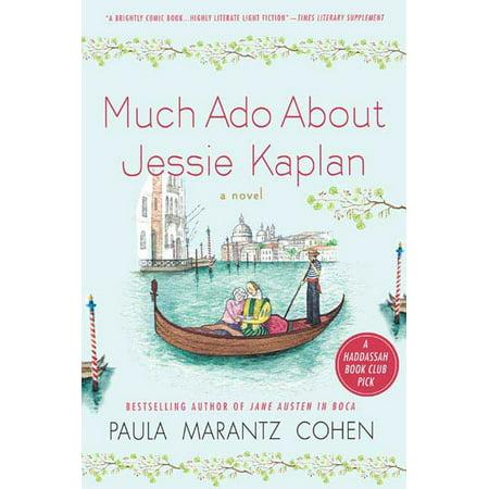 Much Ado About Jessie Kaplan : A Novel ()