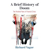 A Brief History of Doom : Two Hundred Years of Financial Crises