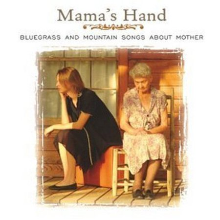 Mama Likes Bluegrass Music - Mama's Hand: Bluegrass and Mountain Songs About Mother (CD)