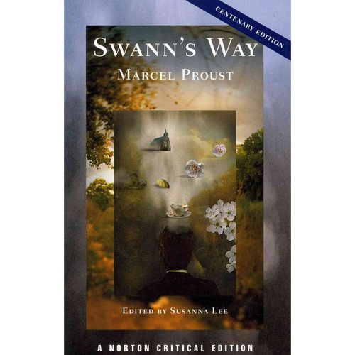Swann's Way: The Moncrieff Translation, Contexts, Criticism: Centenary Edition