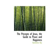 The Precepts of Jesus, the Guide to Peace and Happiness