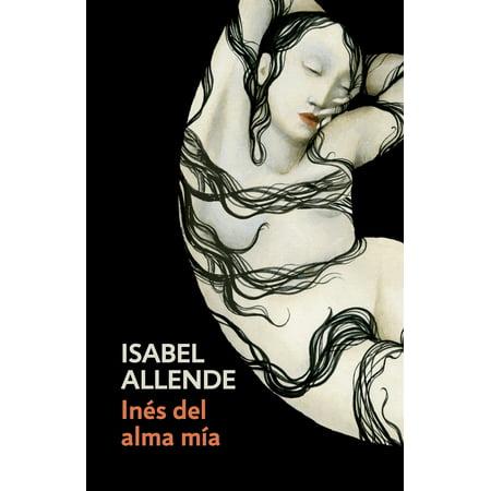 Inés del alma mía : Spanish-language edition of Inés of My Soul