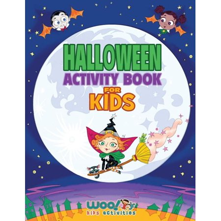 Halloween Activities Miami Fl (Halloween Activity Book for Kids : Reproducible Games, Worksheets and Coloring Book (Woo! Jr. Kids Activities)