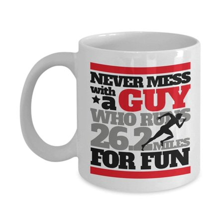 Never Mess With A Guy Running Quote Coffee & Tea Gift Mug for a Long Distance Marathon (Good Valentines Day Gifts For Long Distance Relationships)
