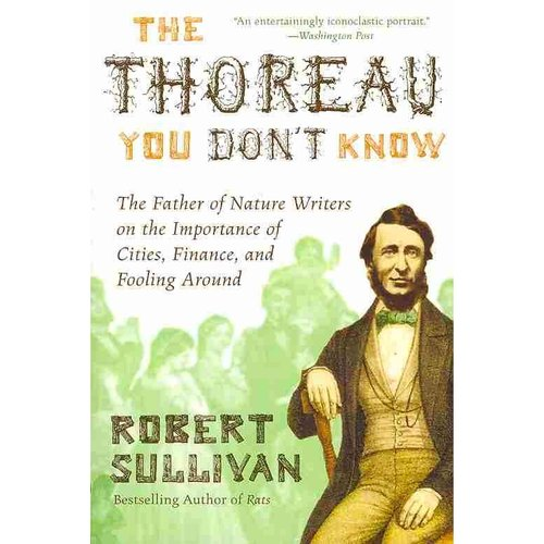 The Thoreau You Don't Know: The Father of Nature Writers on the...