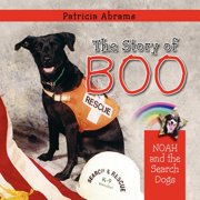 The Story of Boo, a Series of Books : Noah and the Search Dogs
