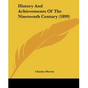 History and Achievements of the Nineteenth Century (1899)