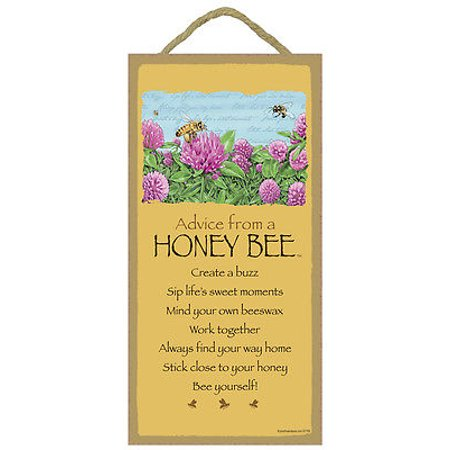 ADVICE FROM A HONEY BEE Inspirational Primitive Wood Hanging Sign 5