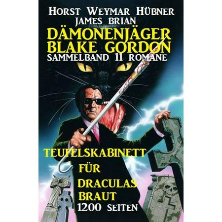Sammelband Dämonenjäger Blake Gordon 11 Romane - Teufelskabinett für Draculas Braut -