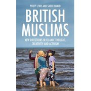 British Muslims : New Directions in Islamic Thought, Creativity and Activism