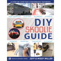 DIY Skoolie Guide: A Step-By-Step Bus Conversion Textbook (Paperback)