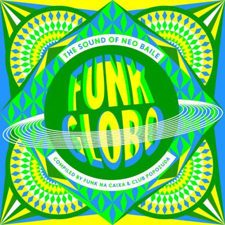 Funk Globo  Sound Of Neo Baile   Various  Vinyl