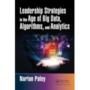 Leadership Strategies in the Age of Big Data, Algorithms, and Analytics (Hardcover)