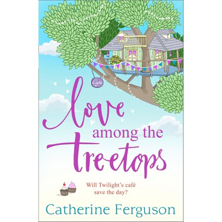 Love Among the Treetops - eBook
