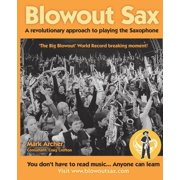 Blowout Sax: A Revolutionary Approach to Playing the Saxophone for Beginners (Paperback)