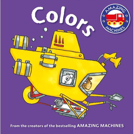 Amazing Machines First Concepts: Colors (Board book)