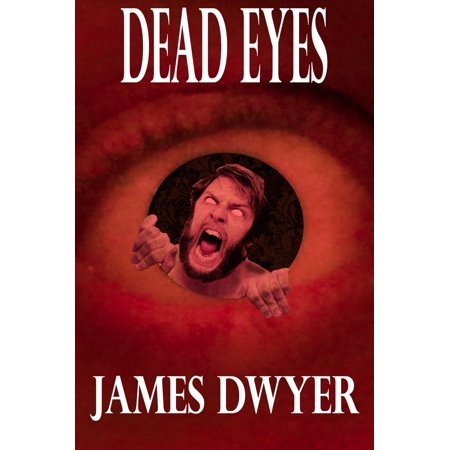 Dead Eyes: A Tale From The Zombie Plague - eBook](Zombie Eyes)