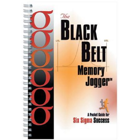 The Black Belt Memory Jogger : A Pocket Guide for Six SIGMA Success