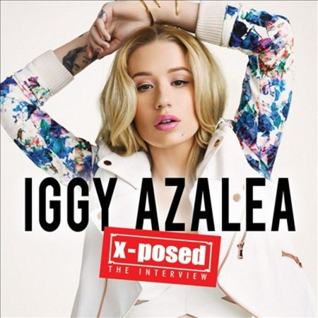 X Posed  The Interview  Iggy Azalea