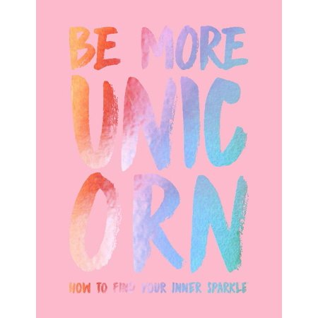ISBN 9781787131224 product image for Be More Unicorn : How to Find Your Inner Sparkle   upcitemdb.com