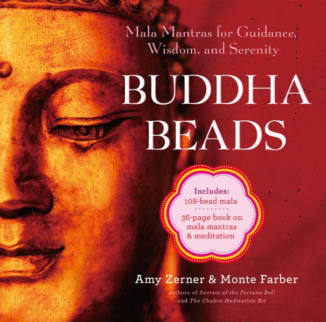 Buddha Beads : Mala Mantras for Guidance, Wisdom, and Serenity