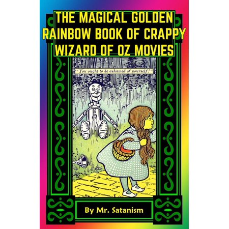 The Magical Golden Rainbow Book of Crappy Wizard of Oz Movies - eBook