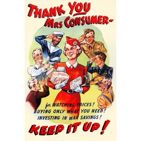 Wartime Homefront Poster  Poster Printed In Canada During The Second World War By The Wartime Information Board Ottawa It Reads Thank You Mrs Consumer   For Watching Prices Buying Only What You Need I