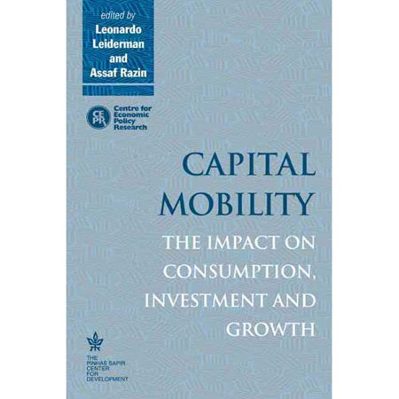 Capital Mobility  The Impact On Consumption  Investment And Growth
