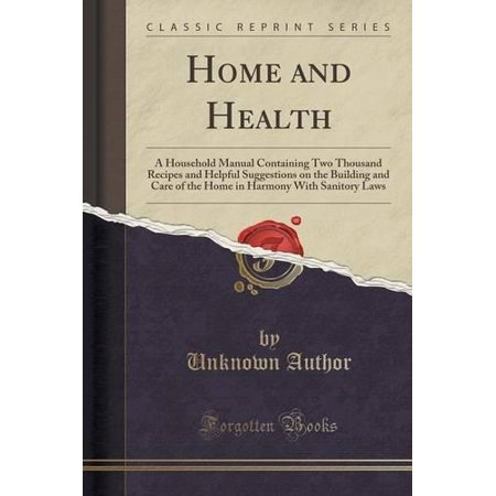 Home And Health  A Household Manual Containing Two Thousand Recipes And Helpful Suggestions On The Building And Care Of The Home In Har
