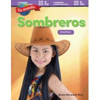 Tu Mundo : Sombreros: Clasificar (Your World: Hats: Classifying) (Spanish Version) (Kindergarten)