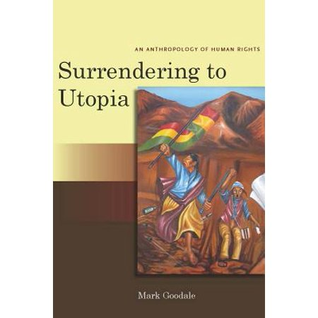 Surrendering to Utopia : An Anthropology of Human (Cultural Anthropology The Human Challenge 14th Edition Ebook)