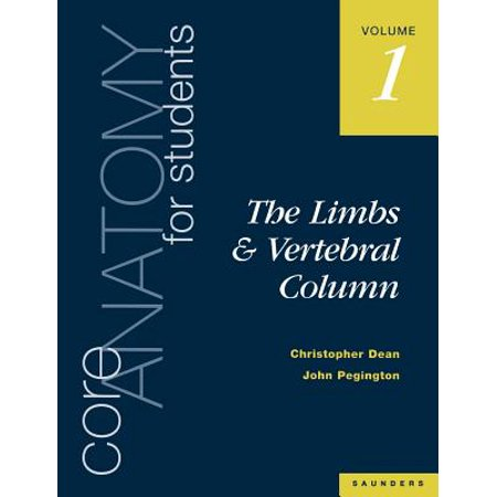 Core Anatomy for Students : Vol. 1: The Limbs and Vertebral Column (Vertebral Column Anatomy)