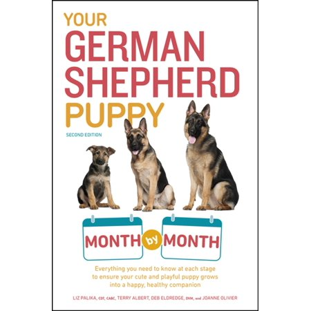 Your German Shepherd Puppy Month by Month, 2nd Edition -