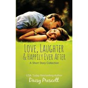 Love, Laughter and Happily Ever After (Paperback)